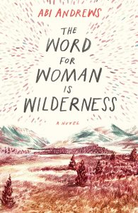 The World for Woman is Wilderness